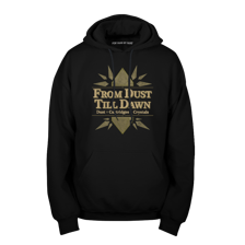 From Dust Till Dawn Pullover Hoodie